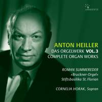 Anton Heiller: Complete Organ Works, Vol. 3