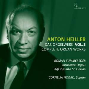 Anton Heiller: Complete Organ Works, Vol. 3