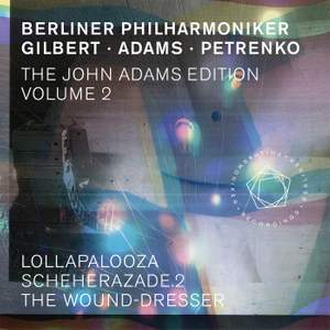 The John Adams Edition, Vol. 2: Lollapalooza, Scheherazade.2 & The Wound-Dresser