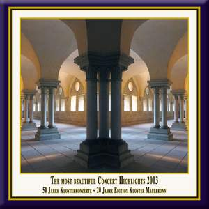 Anniversary Series, Vol. 6: The Most Beautiful Concert Highlights from Maulbronn Monastery, 2003 (Live) Product Image