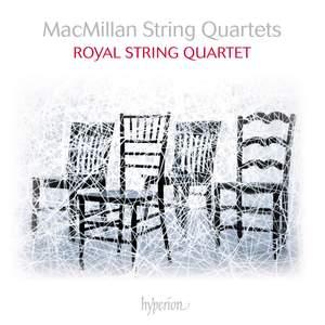 James MacMillan: String Quartets