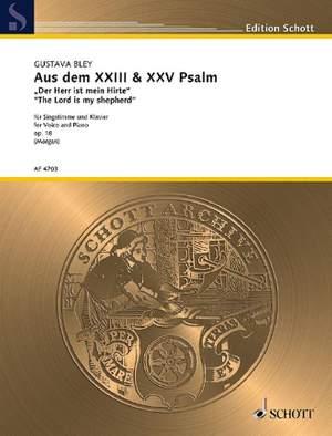 Bley, G: Text adapted from Psalms XXIII & XXV op. 18