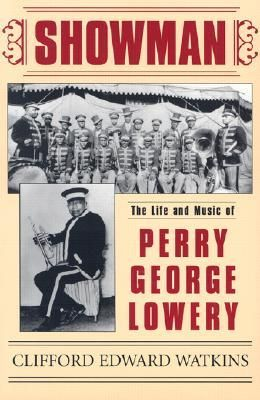 Showman: The Life and Music of Perry George Lowery