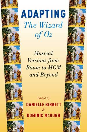 Adapting The Wizard of Oz: Musical Versions from Baum to MGM and Beyond