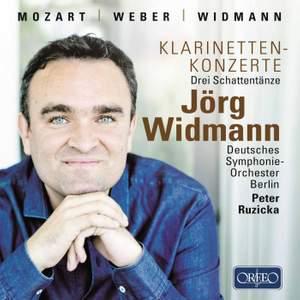 Mozart: Clarinet Concerto, K. 622 - Weber: Clarinet Concerto No. 1 - Widmann: Drei Schattentänze