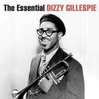 The Essential Dizzy Gillespie