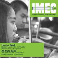 2018 Illinois Music Education Conference (IMEC): Honors Band & All-State Band [Live]
