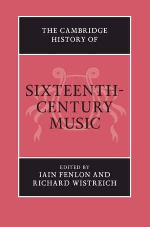 The Cambridge History of Sixteenth-Century Music