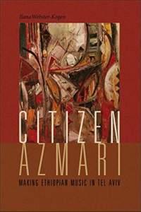 Citizen Azmari: Making Ethiopian Music in Tel Aviv