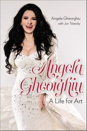 Angela Gheorghiu - A Life for Art