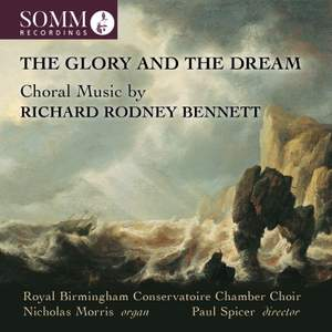 The Glory and the Dream: Choral Music by Richard Rodney Bennett Product Image