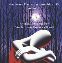 New Jersey Percussion Ensemble at 50, Vol. 1