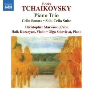 Boris Tchaikovsky: Piano Trio, Cello Sonata & Solo Cello Suite