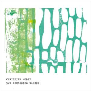 Christian Wolff: 2 Orchestra Pieces