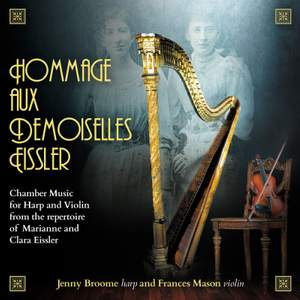 Hommage aux Demoiselles Eissler: Chamber Music for Harp and Violin from the repertoire of Marianne and Clara Eissler Product Image