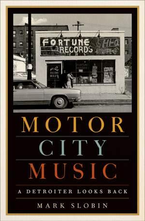 Motor City Music: A Detroiter Looks Back