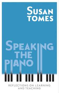 Speaking the Piano: Reflections on Learning and Teaching