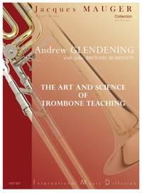 Andrew Glendening: The Art and Science of Trombone Teaching