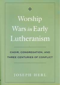 Worship Wars in Early Lutheranism