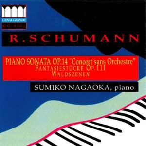 Schumann: Piano Sonata, Fantasiestücke & Waldszenen