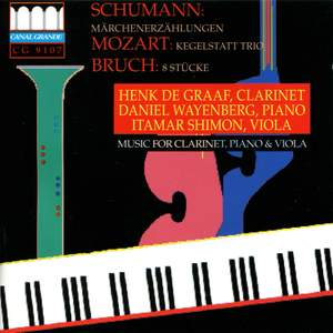 Schumann: Märchenerzählungen - Mozart: Kegelstatt Trio - Bruch: 8 Stücke