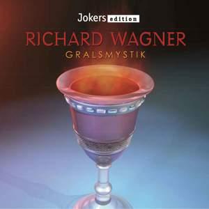 Wagner: Gralmystik