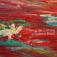 Música de Cámara de Federico Ibarra