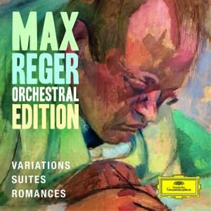Max Reger - Orchestral Edition - Variations, Suites, Romances