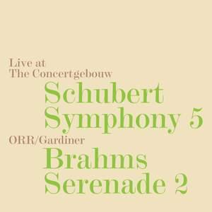 Schubert: Symphony No. 5 and Brahms Serenade No. 2