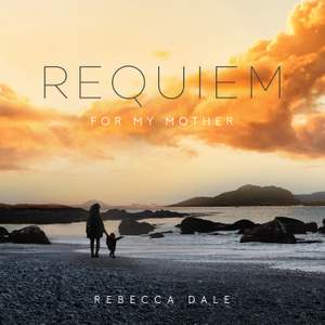 Rebecca Dale: REQUIEM For My Mother Product Image