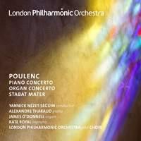 Poulenc: Piano Concerto, Concerto for Organ, String and Timpani & Stabat Mater