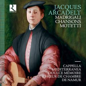 Jacques Arcadelt: Madrigali, Chansons, Motetti