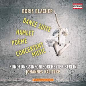 Boris Blacher: Dance Suite, Hamlet; Poème & Concertant Music