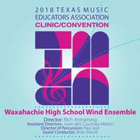 2018 Texas Music Educators Association (TMEA): Waxahachie High School Wind Ensemble [Live]