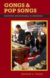 Gongs and Pop Songs: Sounding Minangkabau in Indonesia