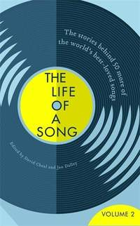 The Life of a Song Volume 2: The Stories Behind 50 More of the World's Best-loved Songs
