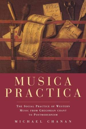 Musica Practica: Social Practice of Western Music from Gregorian Chant to Postmodernism
