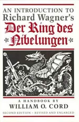 An Introduction to Richard Wagner's Der Ring des Nibelungen: A Handbook