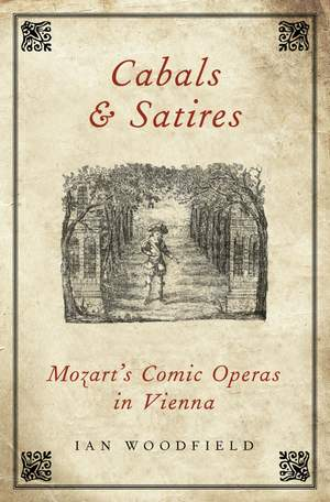 Cabals and Satires: Mozart's Comic Operas in Vienna Product Image