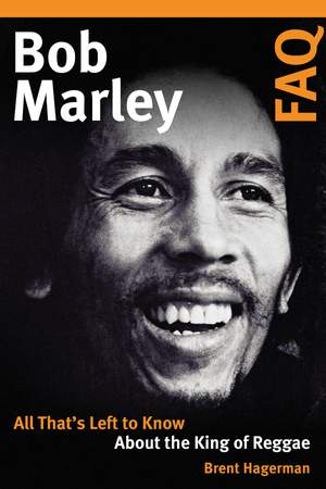 Bob Marley FAQ: All That's Left to Know About the King of Reggae