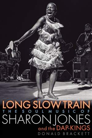 Long Slow Train: The Soul Music of Sharon Jones and the Dap-Kings