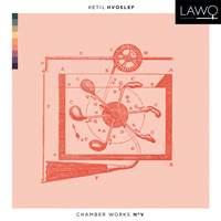Hvoslef: Chamber Works No. V