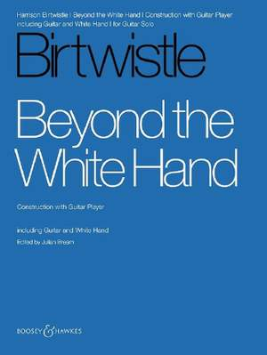 Birtwistle: Beyond the White Hand