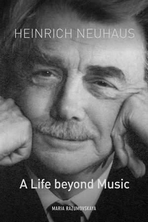 Heinrich Neuhaus - A Life beyond Music