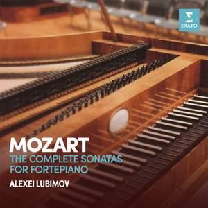 Mozart: Complete Sonatas for Fortepiano