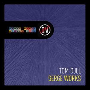 Djll: Serge Works