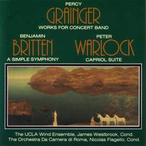 Grainger, Britten & Warlock: Works for Concert Band
