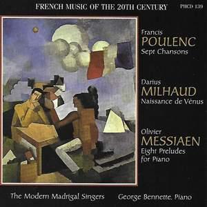 Poulenc: 7 Chansons - Milhaud: Naissance de Vénus - Messiaen: 8 Preludes for Piano