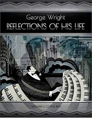 George Wright a Reflections Of His Life: Reflections of His Life