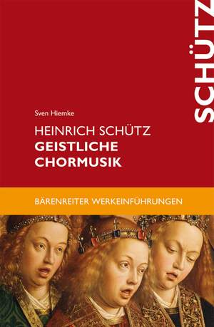 Hiemke, Sven: Heinrich Schutz Geistliche Chormusik